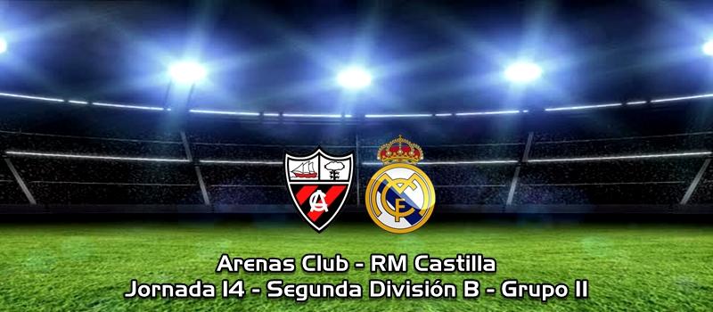 Se resiste el triunfo a domicilio: Arenas Club 1 – 1 RM Castilla