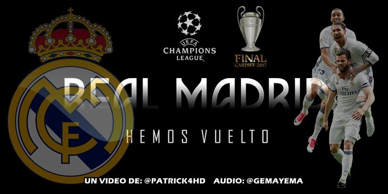 VIDEO   Real Madrid – Hemos Vuelto   UCL FINAL CARDIFF 2017   PROMO