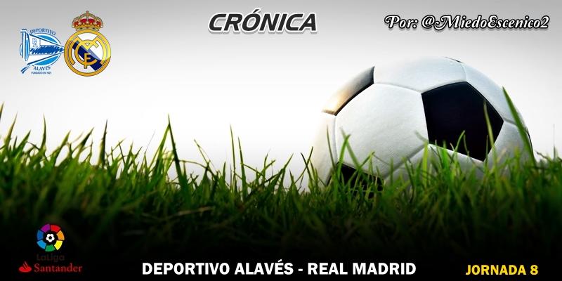 CRÓNICA | La losa: Deportivo Alavés 1 – 0 Real Madrid
