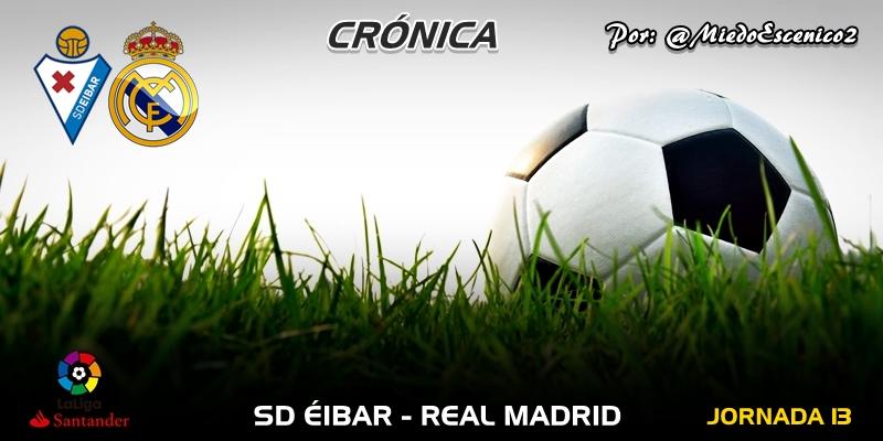 CRÓNICA | Sin identidad: SD Éibar 3 – 0 Real Madrid