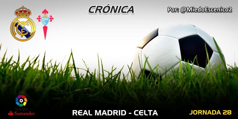CRÓNICA   Zen: Real Madrid 2 – 0 Celta