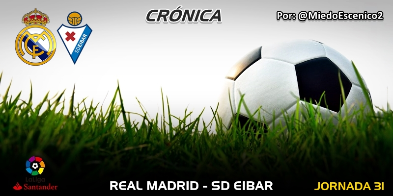 CRÓNICA   Creer en sí mismo: Real Madrid 2 – 1 Eibar