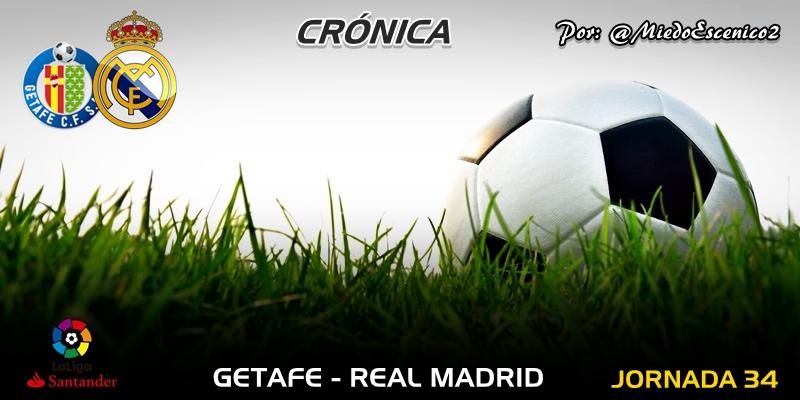 CRÓNICA   Atasco: Getafe 0 – 0 Real Madrid