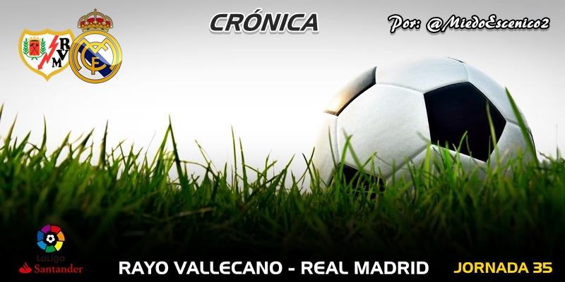 CRÓNICA   Estadisticas: Rayo Vallecano 1 – 0 Real Madrid
