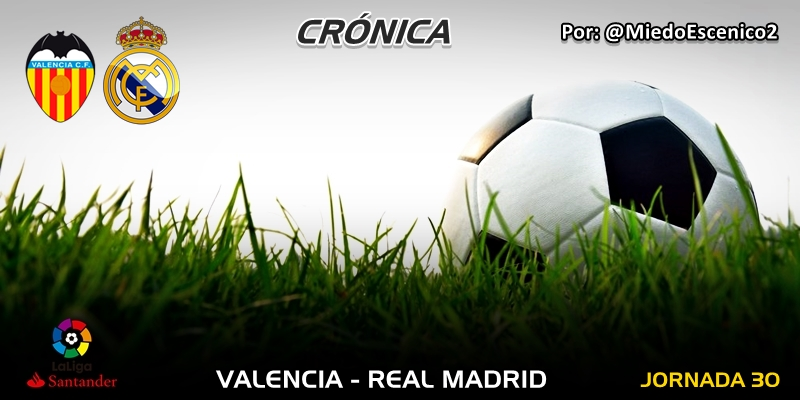 CRÓNICA   Insuficiente: Valencia 2 – 1 Real Madrid
