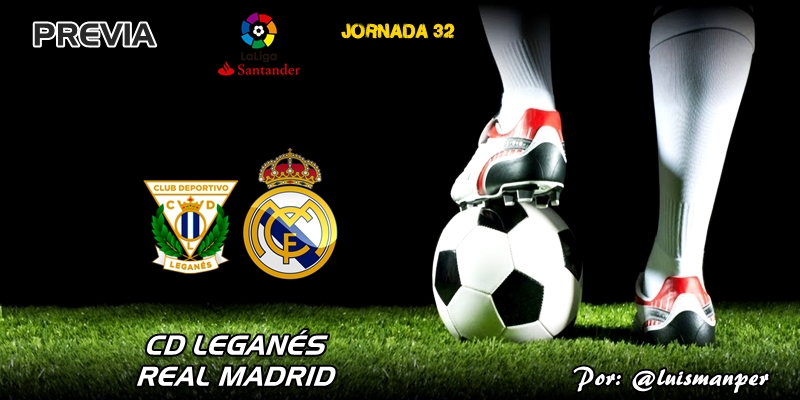 PREVIA   CD Leganés vs Real Madrid: Semana de pasión