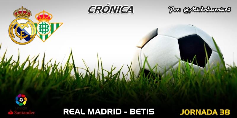 CRÓNICA   Colofón coherente: Real Madrid 0 – 2 Betis