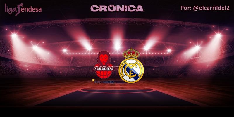 CRÓNICA | Tecnyconta Zaragoza 70 – 85 Real Madrid | Liga Endesa | Jornada 32