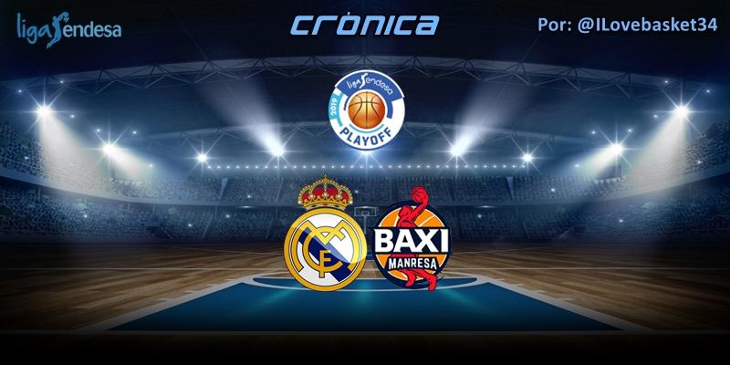 CRÓNICA | Real Madrid 98 – 75 Baxi Manresa | Liga Endesa | Playoff | 1/4 Final | Partido 1