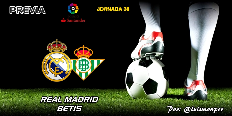 PREVIA   Real Madrid vs Betis: The End