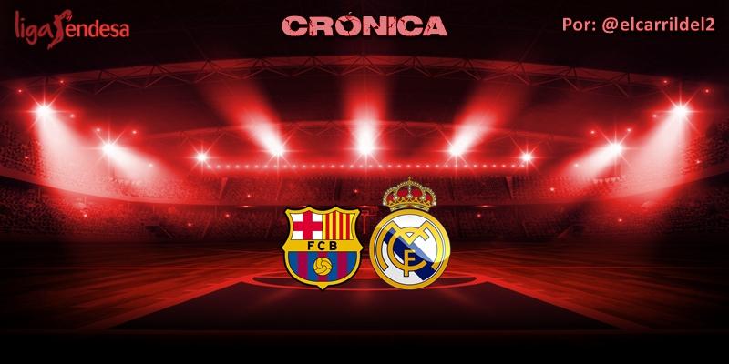 CRÓNICA   Donde no llegan las piernas, llega el corazón: FC Barcelona 68 – 74 Real Madrid