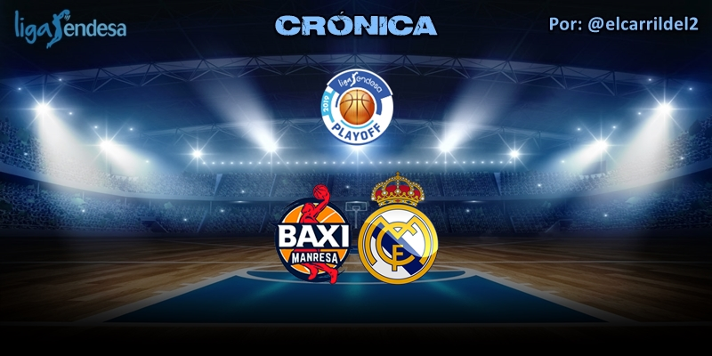 CRÓNICA | Baxi Manresa 73 – 88 Real Madrid | Liga Endesa | Playoff | 1/4 Final | Partido 2