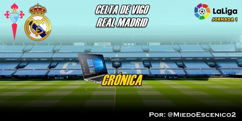CRÓNICA | Un brindis por los viejos tiempos: Celta de Vigo 1 – 3 Real Madrid