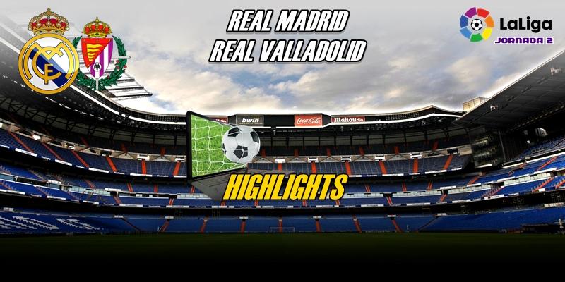 VÍDEO | Highlights | Real Madrid vs Real Valladolid | LaLiga | Jornada 2