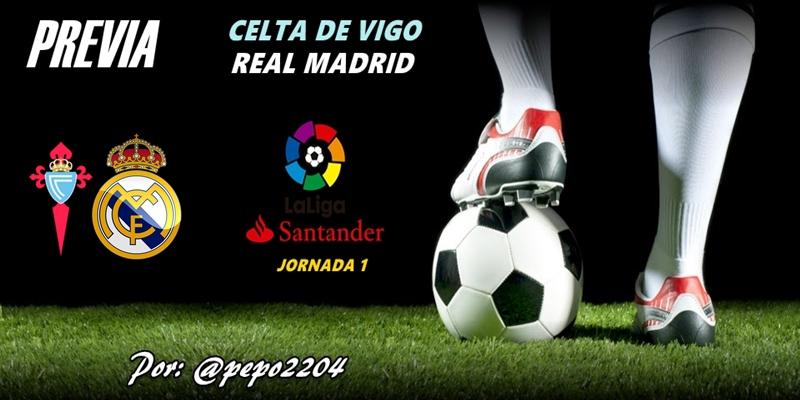 PREVIA   Celta de Vigo vs Real Madrid: Combatir a la desilusión