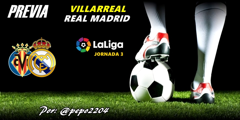 PREVIA: Villarreal vs Real Madrid: Yellow Sunday