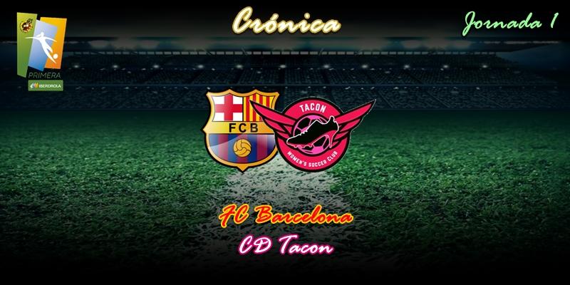 CRÓNICA   Duro debut: FC Barcelona 9 – 1 CD Tacon