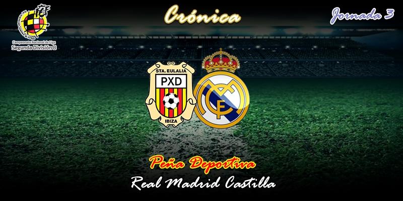 CRÓNICA   Primera derrota: Peña Deportiva 2 – 0 Real Madrid Castilla