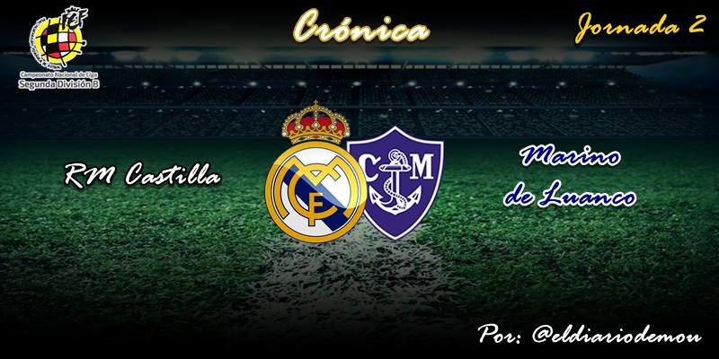 CRÓNICA   Gran estreno en casa: Real Madrid Castilla 3 – 1 Marino de Luanco
