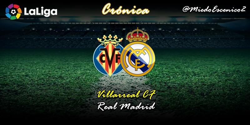 CRÓNICA | Torpedos de la pradera: Villarreal 2 – 2 Real Madrid