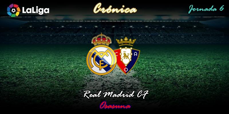 CRÓNICA | La gota malaya y el relámpago: Real Madrid 2 – 0 Osasuna
