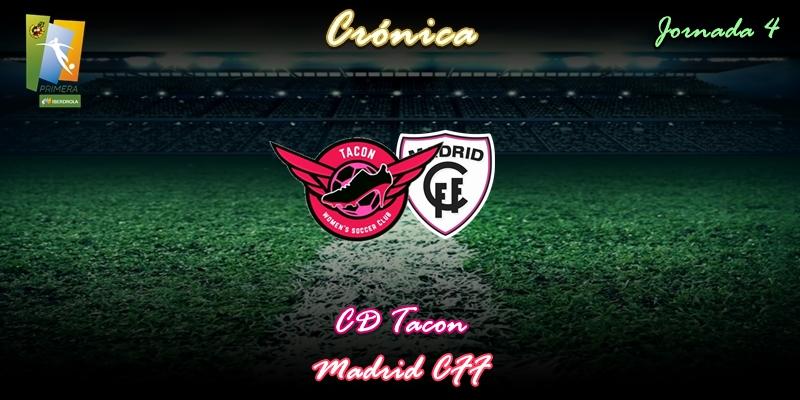 CRÓNICA   Dos errores condenan al Tacon: CD Tacon 1 – 2 Madrid CFF