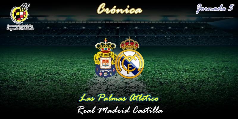 CRÓNICA   Y van doscientos setenta minutos de Santa Bárbara anegada: Las Palmas Atlético 0 – 0 Real Madrid Castilla