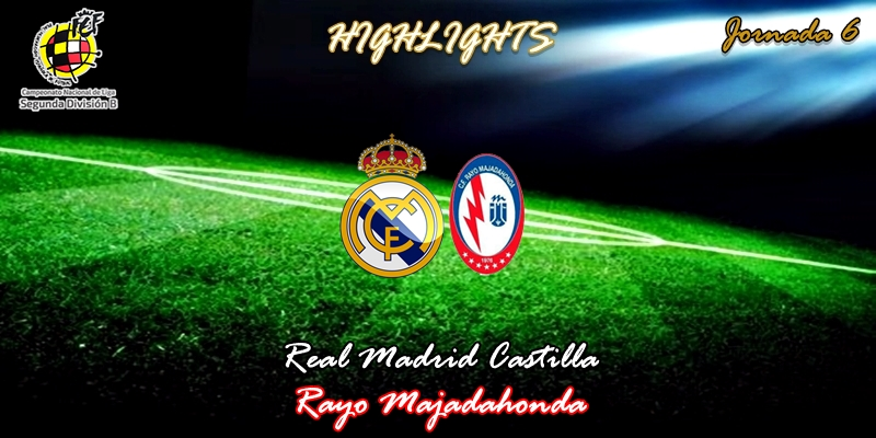 VÍDEO | Highlights | Real Madrid Castilla vs Rayo Majadahonda | 2ª División B – Grupo I | Jornada 6