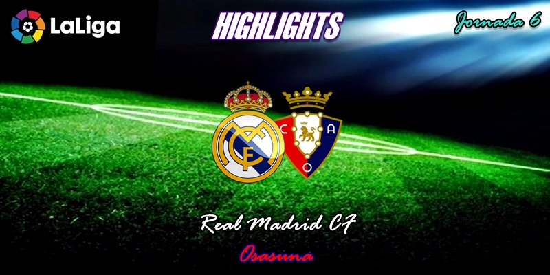 VÍDEO   Highlights   Real Madrid vs Osasuna   LaLiga   Jornada 6