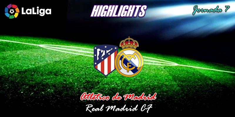 VÍDEO   Highlights   Atlético de Madrid vs Real Madrid   LaLiga   Jornada 7