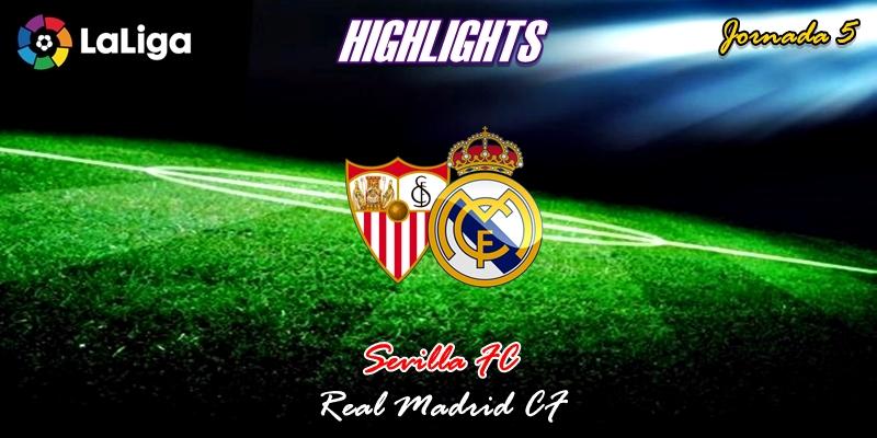 VÍDEO   Highlights   Sevilla vs Real Madrid   LaLiga   Jornada 5