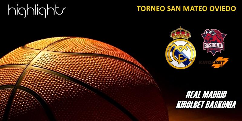 VÍDEO | Highlights | Real Madrid vs Kirolbet Baskonia | Torneo San Mateo Oviedo