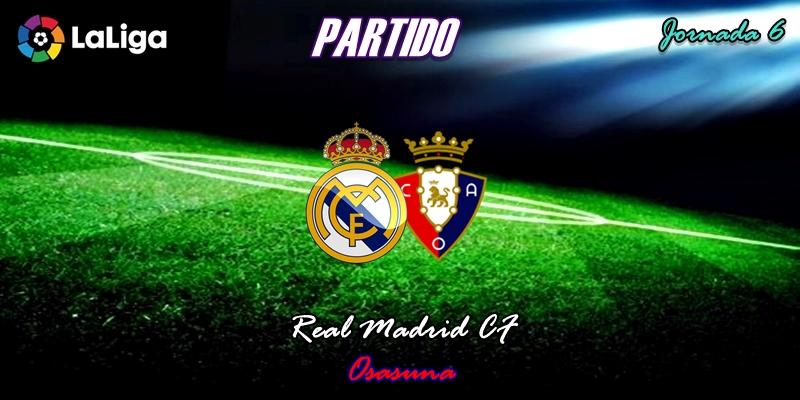 PARTIDO | Real Madrid vs Osasuna | LaLiga | Jornada 6