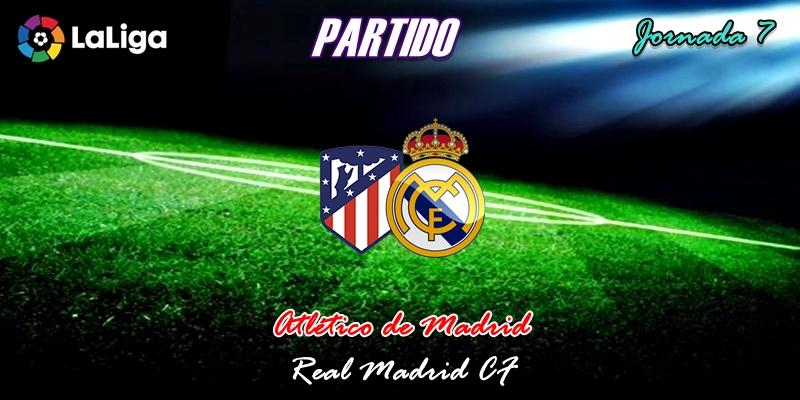 VÍDEO | Partido | Atlético de Madrid vs Real Madrid | LaLiga | Jornada 7