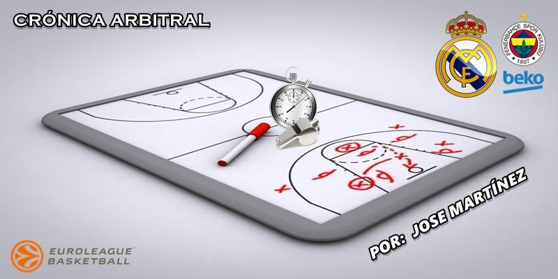 CRÓNICA ARBITRAL   Real Madrid vs Fenerbahçe   Euroleague   Jornada 1