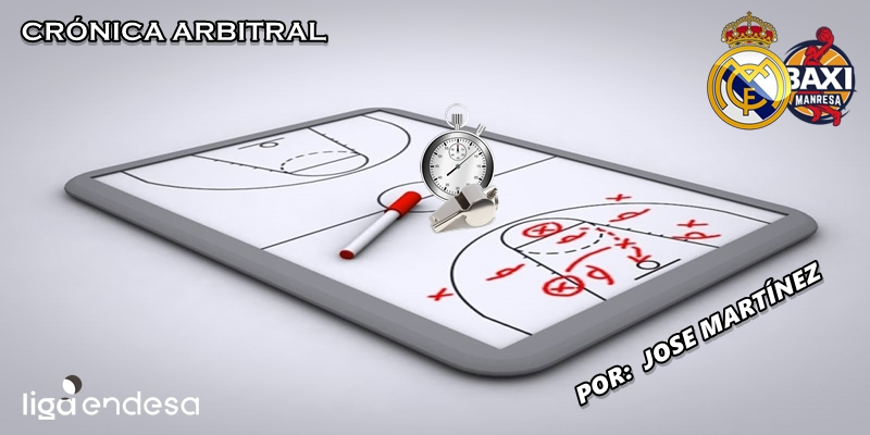 CRÓNICA ARBITRAL | Real Madrid vs Baxi Manresa | Liga Endesa | Jornada 6