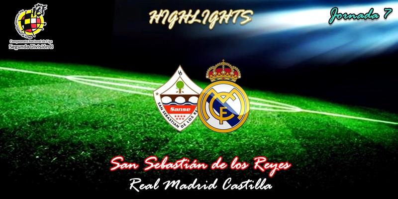 VÍDEO   Highlights   San Sebastián de los Reyes vs Real Madrid Castilla   2ª División B – Grupo I   Jornada 7