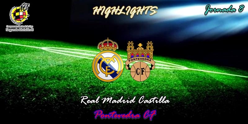 VÍDEO | Highlights | Real Madrid Castilla vs Pontevedra | 2ª División B – Grupo I | Jornada 8