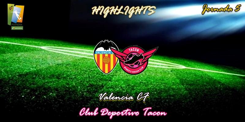 VÍDEO | Highlights | Valencia CF vs CD Tacon | Primera Iberdrola | Jornada 5