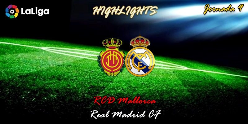VÍDEO | Highlights | RCD Mallorca vs Real Madrid | LaLiga | Jornada 9