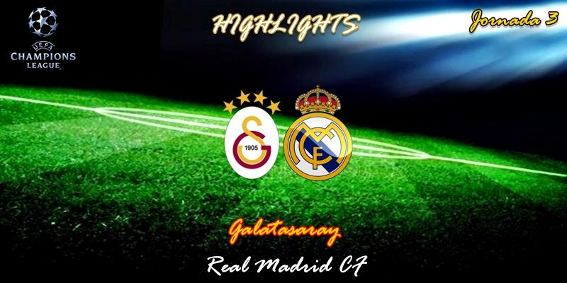 VÍDEO   Highlights   Galatasaray vs Real Madrid   UCL   Jornada 3