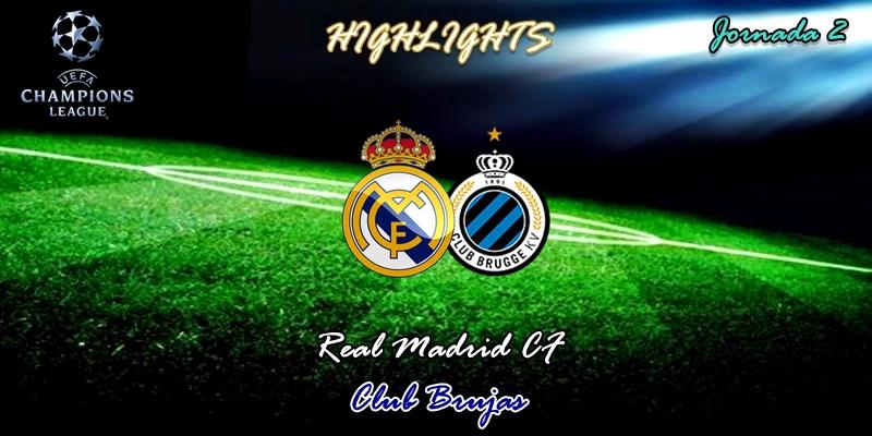 VÍDEO   Highlights   Real Madrid vs Club Brujas   UCL   Fase de Grupos   Jornada 2