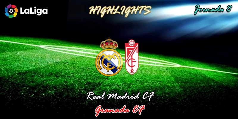 VÍDEO | Highlights | Real Madrid vs Granada | LaLiga | Jornada 8