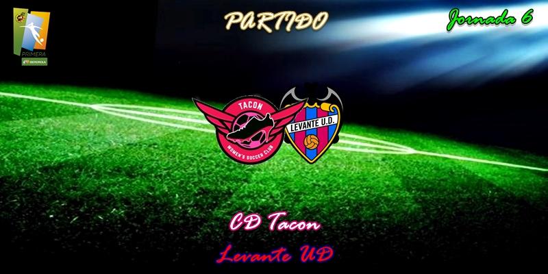 VÍDEO   Partido   CD Tacon vs Levante UD   Primera Iberdrola   Jornada 6