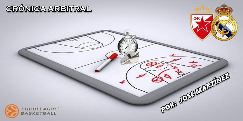 CRÓNICA ARBITRAL   Estrella Roja vs Real Madrid   Euroleague   Jornada 7