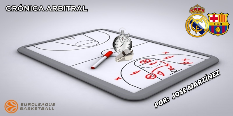 CRÓNICA ARBITRAL   Real Madrid vs FC Barcelona   Euroleague   Jornada 8