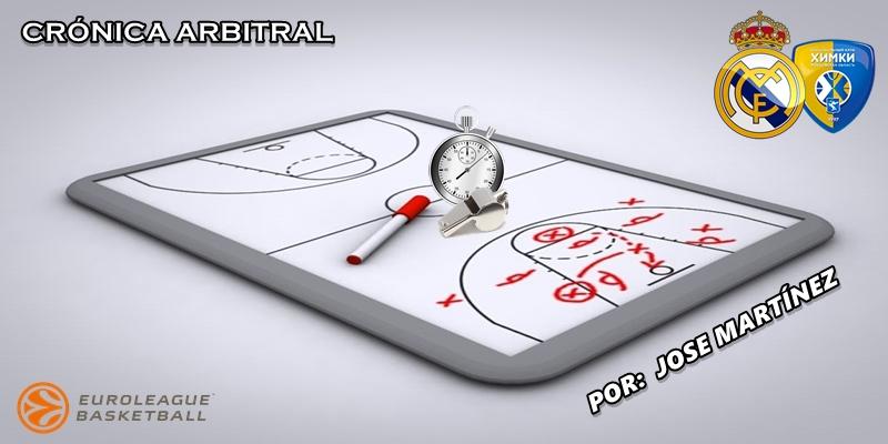 CRÓNICA ARBITRAL   Real Madrid vs BC Khimki   Euroleague   Jornada 9