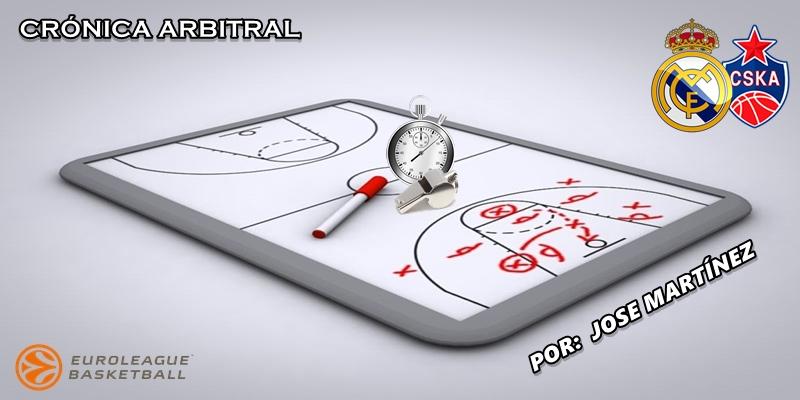 CRÓNICA ARBITRAL   Real Madrid vs CSKA Moscú   Euroleague   Jornada 10