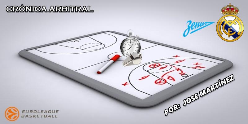 CRÓNICA ARBITRAL   Zenit vs Real Madrid   Euroleague   Jornada 11