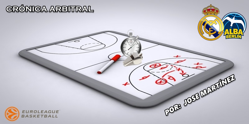 CRÓNICA ARBITRAL | Real Madrid vs Alba Berlin | Euroleague | Jornada 6